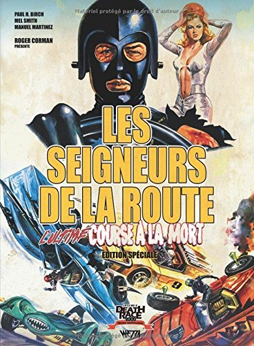 Les Seigneurs de la Route : L'ultime Course à la Mort: Edition Speciale (seconde version)